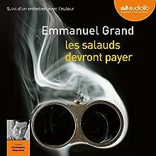 Les salauds devront payer suivi d'un entretien avec l'auteur | Livre audio Auteur(s) : Emmanuel Grand Narrateur(s) : Christophe Reymond