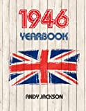 1946 UK Yearbook: Interesting facts and figures from 1946 - Great original birthday present / gift idea!