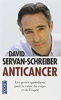 Anticancer : Les gestes quotidiens pour la santé du corps et de l'esprit