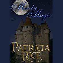 Merely Magic Audiobook by Patricia Rice Narrated by Greg Wagland