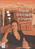 echange, troc Catherine Tardrew - Pigalle : entre tapins et truands tome 1