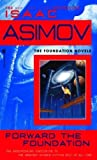 Isaac Asimov FORWARD THE FOUNDATION By Asimov, Isaac (Author) Mass Market Paperbound on 01-Feb-1994