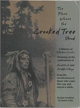 The Place Where the Crooked Tree Stood: A History of L'Arbre Croche