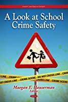 A Look at School Crime Safety Front Cover
