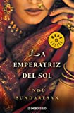 La emperatriz del sol / The Empress of Sun (Spanish Edition) (848346389X) by Sundaresan, Indu