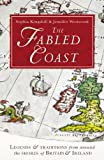 Sophia Kingshill The Fabled Coast: Legends & traditions from around the shores of Britain & Ireland