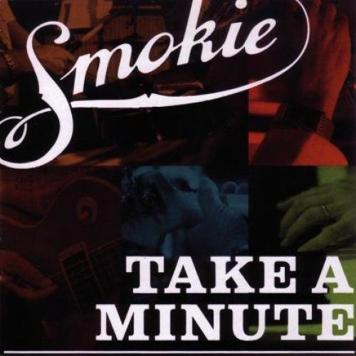SMOKIE - Take A Minute - Zortam Music
