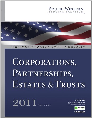 Practice Sets for Hoffman/Raabe/Smith/Maloney's South-Western Federal Taxation 2011: Corporations, Partnerships, Estates