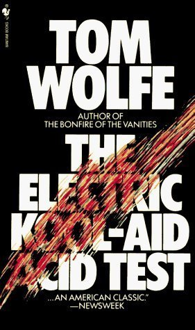 The Electric Kool-Aid Acid Test By Tom Wolfe Published By Bantam Books (1981) Mass Market Paperback