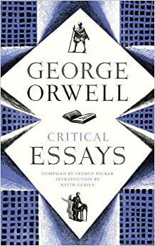 collection critical essay george orwell Essay about islam in america michael japan cultural identity essays pro choice abortion essay writing, gladwell small change essays alexander.