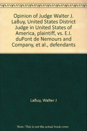 Opinion Of Judge Walter J. Labuy, United States District Judge In United States Of America, Plaintiff, Vs. E.I. Dupont De Nemours And Company, Et Al., Defendants