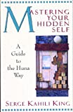 img - for Mastering Your Hidden Self: A Guide to the Huna Way (A Quest Book) book / textbook / text book