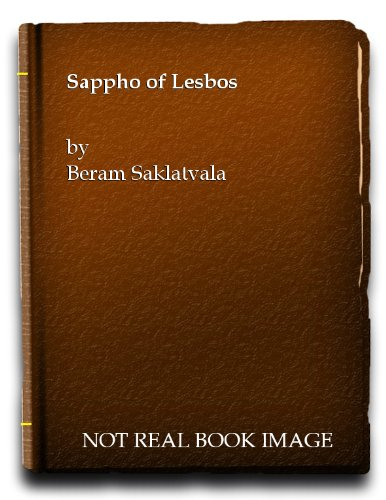 Sappho of Lesbos, Her Works Restored: A Metrical English Version of Her Poems with Conjectural Restorations PDF