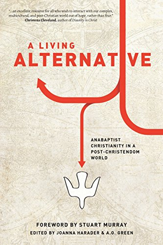A Living Alternative: Anabaptist Christianity in a Post-Christendom World (Living Alternative compare prices)