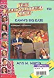 Dawn's Big Date (Baby-Sitters Club) (0590984969) by Martin, Ann M.