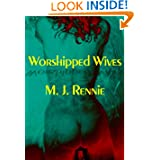 Worshipped Wives: A Fem Dom Novel M. J. Rennie