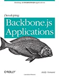 Addy Osmani Developing Backbone.js Applications