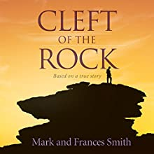 Cleft of the Rock (       UNABRIDGED) by Frances Smith, Mark Smith Narrated by Frances Smith