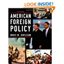 American Foreign Policy: The Dynamics of Choice in the 21st Century (Fifth Edition)