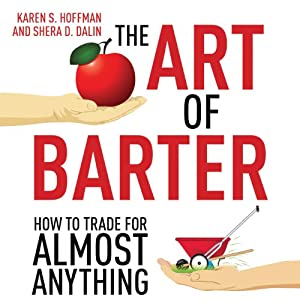 The Art of Barter: How to Trade for Almost Anything | [Karen Hoffman, Shera Dalin]