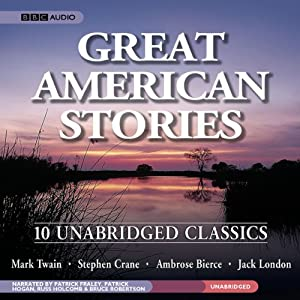Great American Stories | [Mark Twain, Stephen Crane, Ambrose Bierce]