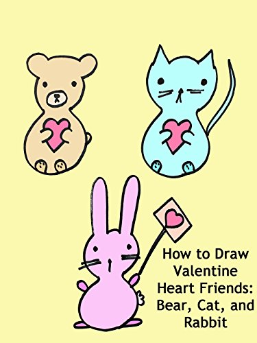 How to Draw Valentine Heart Friends: Bear, Cat, and Rabbit