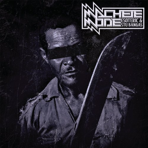 Esoteric And Stu Bangas-Machete Mode-2013-C4 Download