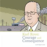 Karl Rove: Courage And Consequence ~ Various Artists