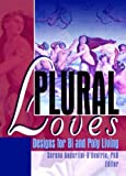 img - for Plural Loves: Designs for Bi and Poly Living book / textbook / text book