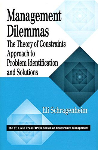 Management Dilemmas: The Theory of Constraints Approach to Problem Identification and Solutions (The CRC Press Series on Constraints Management) the analysis of management of schools