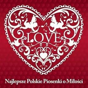 Najlepsze polskie piosenki o milosci