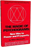 The Magic of Psychograms: New Way to Power and Prosperity