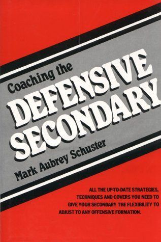Coaching the Defensive Secondary, Schuster, Mark A.