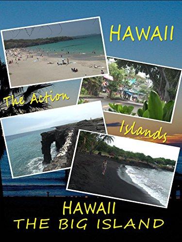 Hawaii The Action Islands - Hawaii The Big Island