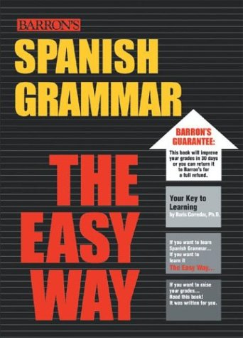 Spanish Grammar the Easy Way (Easy Way Series)