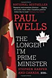 img - for The Longer I'm Prime Minister: Stephen Harper and Canada, 2006- book / textbook / text book