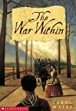 The War Within (043997416X) by Carol Matas