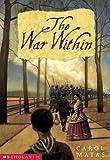 The War Within (043997416X) by Matas, Carol