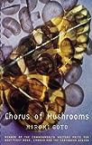 Chorus of Mushrooms (0704345188) by Goto, Hiromi