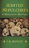Whited Sepulchres (A Mediaeval Mystery)