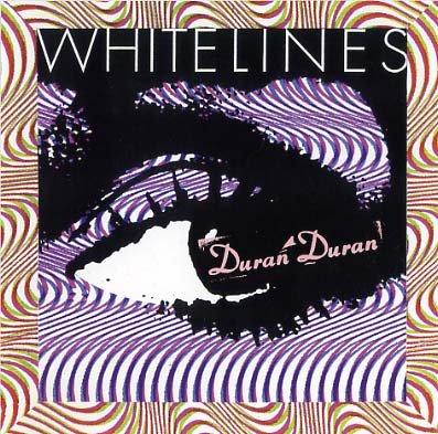 Duran Duran - White Lines - Zortam Music