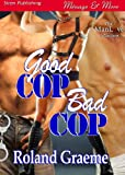 img - for Good Cop, Bad Cop (Siren Publishing Menage and More ManLove) book / textbook / text book