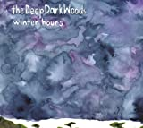 Deep Dark Woods - Winter Hours