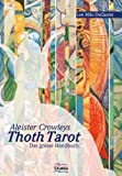 Aleister Crowleys Thoth Tarot (3038190640) by Lon Milo DuQuette