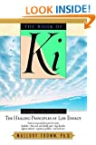 Book of Ki: A Practical Guide to the Healing Principles of Life Energy