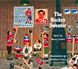 The Hockey Sweater (0887761747) by Roch Carrier