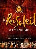 echange, troc Gilbert Jouin - Le Roi Soleil : Le livre officiel