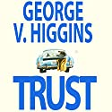 Trust Audiobook by George V. Higgins Narrated by L. J. Ganser