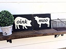 Oink sign Pig Sign Moo Sign Cow Sign Kitchen Sign Farmhouse Sign