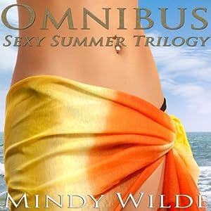 Omnibus: Sexy Summer Trilogy | [Mindy Wilde]